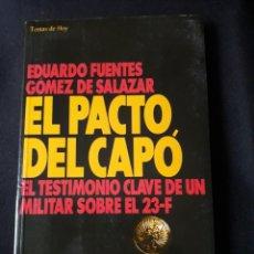 Libros de segunda mano: EL PACTO DEL CAPÓ. EL TESTIMONIO CLAVE DE UN MILITAR SOBRE EL 24F. EDUARDO FUENTES GÓMEZ DE SALAZAR. Lote 180108957