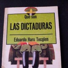 Libros de segunda mano: QUÉ SON LAS DICTADURAS. EDUARDO HARO TECGLEN. 1976. 77 PÁGINAS. Lote 180110362