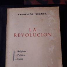 Libros de segunda mano: LA REVOLUCIÓN. FRANCISCO URANGA. FUERZA NUEVA EDITORIAL 1976.343 PÁGINAS. Lote 180110806