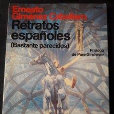 Libros de segunda mano: RETRATOS ESPAÑOLES (BASTANTE PARECIDOS). ERNESTO GIMÉNEZ CABALLERO.1985. 236 PÁGINAS. Lote 180111011