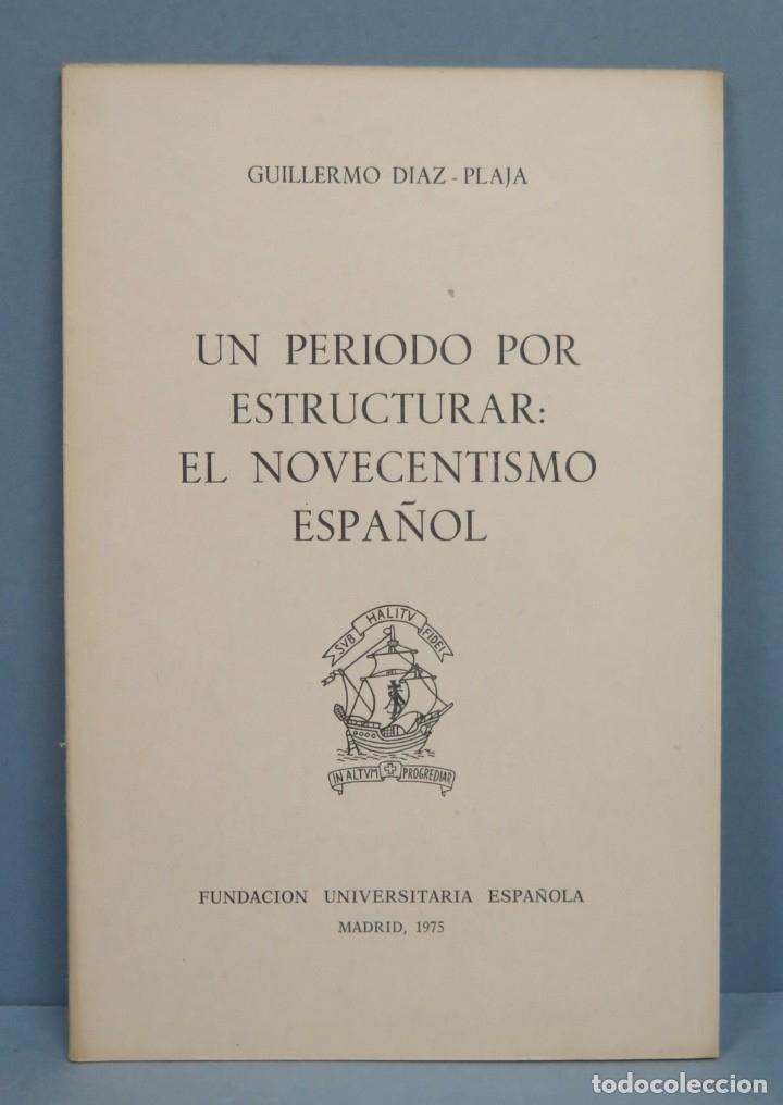 UN PERIODO POR ESTRUCTURAR. EL NOVECENTISMO ESPAÑOL. DIAZ-PLAJA (Libros de Segunda Mano - Historia Moderna)