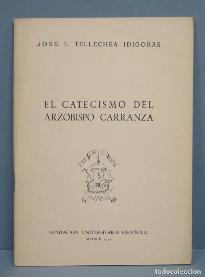 EL CATECISMO DEL OBISPO CARRANZA. TELLECHEA IDIGORAS (Libros de Segunda Mano - Historia Moderna)