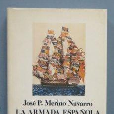 Libros de segunda mano: LA ARMADA ESPAÑOLA EN EL SIGLO XVIII. JOSE P. MERINO NAVARRO. Lote 180117843