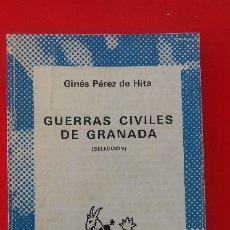 Libros de segunda mano: GUERRAS CIVILES DE GRANADA (SELECCIÓN). G. PÉREZ DE HITA. AUSTRAL Nº1577 1ªED.1975 ESPASA CALPE. Lote 180118508