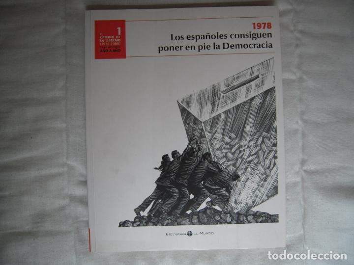 EL CAMINO DE LA LIBERTAD (1978-2008) LA DEMOCRACIA AÑO A AÑO (Libros de Segunda Mano - Historia Moderna)
