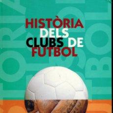 Libros de segunda mano: HISTORIA DELS CLUBS DE FUTBOL. Lote 180164773