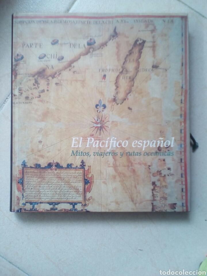EL PACIFICO ESPAÑOL - MITOS, VIAJEROS Y RUTAS OCEANICAS - 2003 (Libros de Segunda Mano - Historia Moderna)