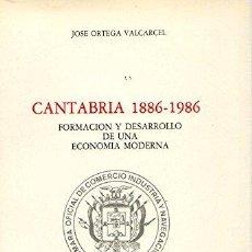 Libros de segunda mano: JOSÉ ORTEGA VALCARCEL: CANTABRIA 1889-1986. FORMACIÓN Y DESARROLLO DE UNA ECONOMÍA MODERNA.. Lote 180234235