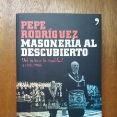 Libros de segunda mano: MASONERIA AL DESCUBIERTO, DEL MITO A LA REALIDAD 1100 2006, PEPE RODRIGUEZ, TEMAS DE HOY. Lote 180235417