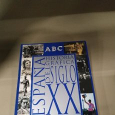 Libros de segunda mano: HISTORIA GRÁFICA DEL SIGLO XX. ESPAÑA. ABC. Lote 180237155