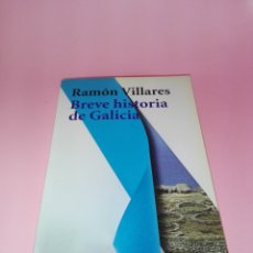 Libros de segunda mano: LIBRO-BREVE HISTORIA DE GALICIA-RAMÓN VILLARES-ALIANZA EDITORIAL-CASTELLANO-2003-DEDICADO POR AUTOR. Lote 180239818