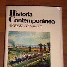 Libros de segunda mano: FERNÁNDEZ, ANTONIO. HISTORIA CONTEMPORÁNEA. - 4ª ED. - VICENS-VIVES. Lote 180269008