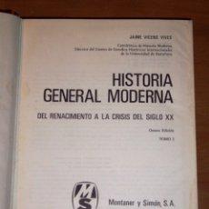 Libros de segunda mano: VICENS VIVES, JAIME. HISTORIA GENERAL MODERNA : DEL RENACIMIENTO A LA CRISIS DEL SIGLO XX. TOMO I. Lote 180269108