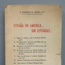 Libros de segunda mano: ESPAÑA EN AMÉRICA. SIN LEYENDAS. P. VENANCIO D. CARRO, O.P. Lote 180387093