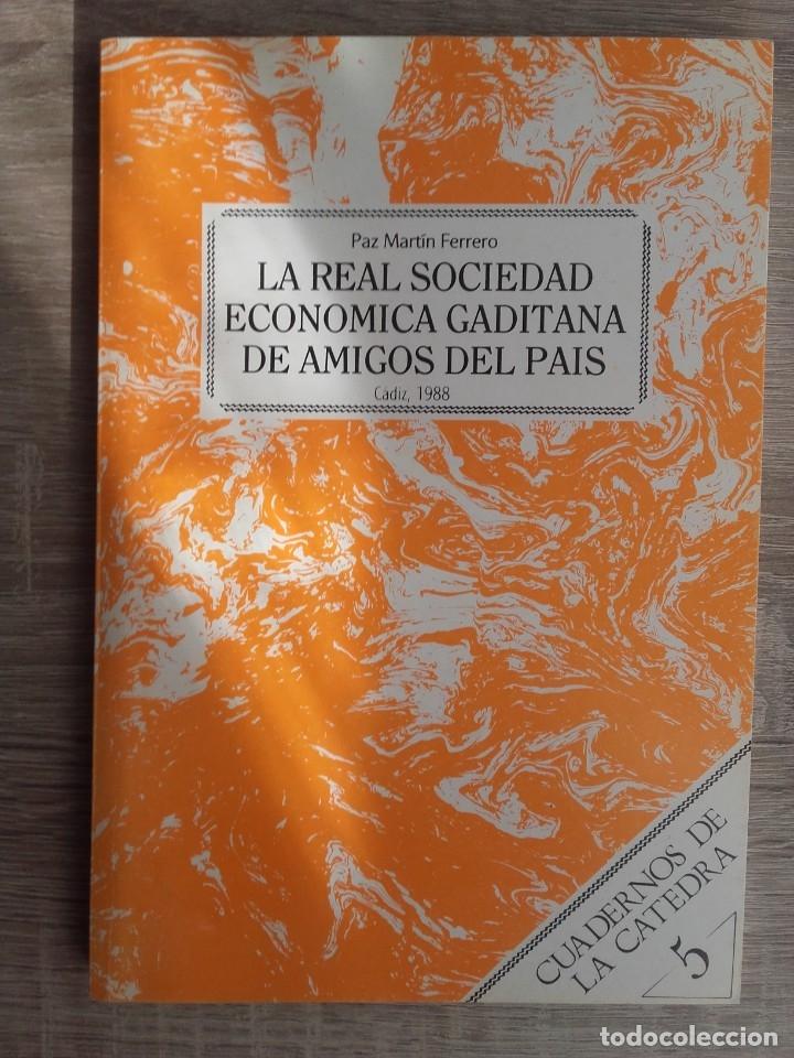 LA REAL SOCIEDAD ECONÓMICA GADITANA DE AMIGOS DEL PAÍS * PAZ MARTÍN FERRERO (Libros de Segunda Mano - Historia Moderna)