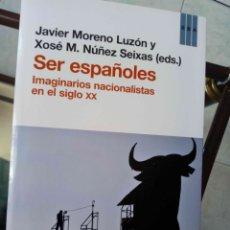 Libros de segunda mano: SER ESPAÑOLES. IMAGINARIOS NACIONALISTAS EN EL SIGLO XX. RBA . Lote 180875275