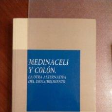 Libros de segunda mano: ANTONIO SÁNCHEZ GONZÁLEZ. MEDINACELI Y COLÓN. LA OTRA ALTERNATIVA AL DESCUBRIMIENTO.. Lote 180819053
