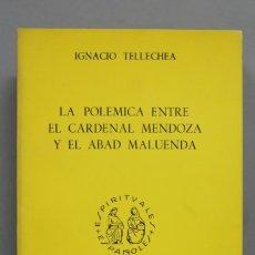 Libros de segunda mano: LA POLÉMICA ENTRE EL CARDENAL MENDOZA Y EL ABAD MALUENDA. IGNACIO TELLECHEA. Lote 180910737