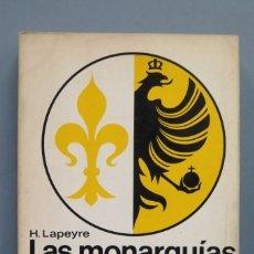 Libros de segunda mano: LAS MONARQUÍAS EUROPEAS DEL SIGLO XVI. LAPEYRE. Lote 181147001