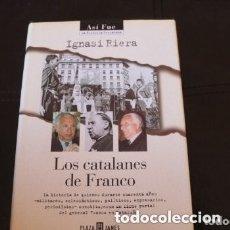 Libros de segunda mano: LIBRO LOS CATALANES DE FRANCO ( IGNASI RIERA ). Lote 181425235