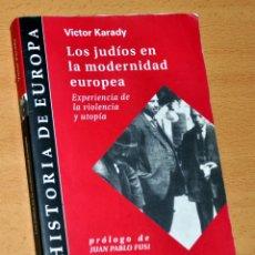 Libros de segunda mano: LOS JUDÍOS EN LA MODERNIDAD EUROPEA - DE VÍCTOR KARADY - EDITORIAL SIGLO XXI - 1ª EDICIÓN - AÑO 2000. Lote 181466382