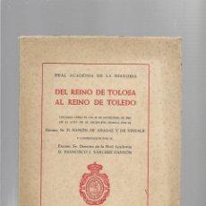 Libros de segunda mano: DEL REINO DE TOLOSA AL REINO DE TOLEDO (CONFERENCIA) MADRID 1960. Lote 181494666