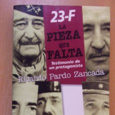 Libros de segunda mano: 23-F LA PIEZA QUE FALTA / RICARDO PARDO ZANCADA / 1ª EDICIÓN 1998. PLAZA & JANES. Lote 181514905