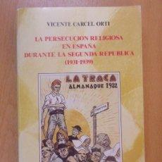 Libros de segunda mano: LA PERSECUCIÓN RELIGIOSA EN ESPAÑA DURANTE LA SEGUNDA REPÚBLICA (1931-1939) / VICENTE CARCEL ORTI. Lote 181571757