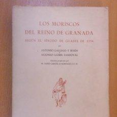 Libros de segunda mano: LOS MORISCOS DEL REINO DE GRANADA SEGÚN EL SÍNODO DE GUADIX DE 1554 / 1ª EDICIÓN 1968. Lote 181668115
