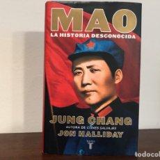 Libros de segunda mano: MAO . LA HISTORIA DESCNOCIDA. JUNG CHAN Y J. HALLYDAY. TAURUS. CHINA CONTEMPORÁNEA. COMUNISMO. NUEVO. Lote 181774602