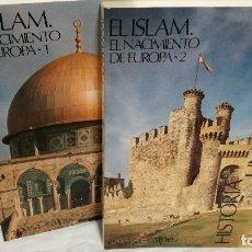 Libros de segunda mano: 5-EL ISLAM, EL NACIMIENTO DE EUROPA, 2 TOMOS, 1985. Lote 182044066