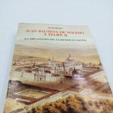 Libros de segunda mano: JUAN BAUTISTA DE TOLEDO Y FELIPE II. Lote 182293611