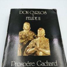 Libros de segunda mano: DON CARLOS Y FELIPE II. Lote 182294123