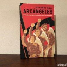 Libros de segunda mano: ARCÁNGELES. DOCE HISTORIAS DE REVOLUCIONARIOS HEREJES DEL SIGLO XX. PACO I. TAIBO. MITOLOGIA MODERNA. Lote 221623045