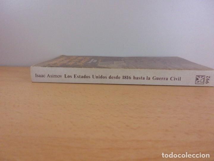 Libros de segunda mano: LOS ESTADOS UNIDOS DESDE 1816 HASTA LA GUERRA CIVIL / ISAAC ASIMOV / 1983. ALIANZA - Foto 3 - 182472313
