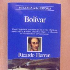 Libros de segunda mano: BOLÍVAR / RICARDO HERREN / 1994. PLANETA. Lote 182472865