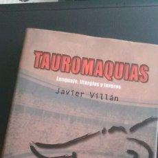 Libros de segunda mano: TAUROMAQUIAS, JAVIER VILLÁN (TOROS-TOREROS). Lote 182588330