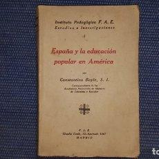 Libros de segunda mano: BAYLE, CONSTANTINO: ESPAÑA Y LA EDUCACIÓN POPULAR EN AMÉRICA. Lote 182700168