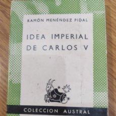 Libros de segunda mano: IDEA IMPERIAL DE CARLOS V. Lote 182757356