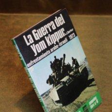 Libros de segunda mano: LA GUERRA DEL YOM KIPPUR,A.J. BARKER,EDITORIAL SAN MARTIN,CAMPAÑAS Nº8,1982.. Lote 182963325