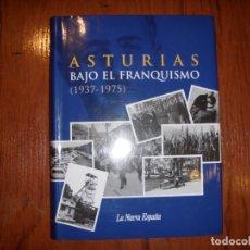 Libros de segunda mano: LIBRO ASTURIAS BAJO EL FRANQUISMO 1937-1975. Lote 183184340