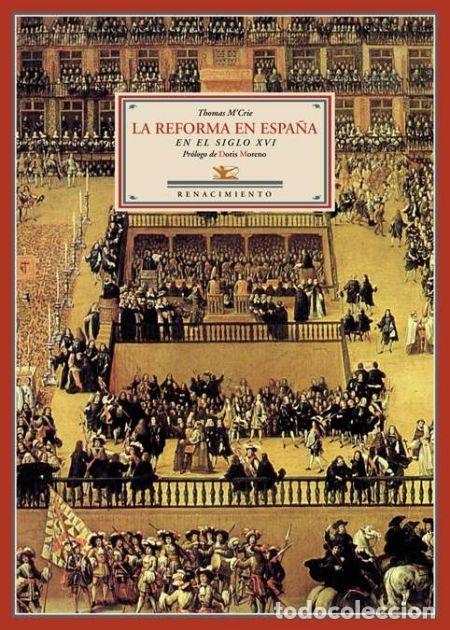 LA REFORMA EN ESPAÑA EN EL SIGLO XVI. THOMAS M'CRIE. NUEVO (Libros de Segunda Mano - Historia Moderna)
