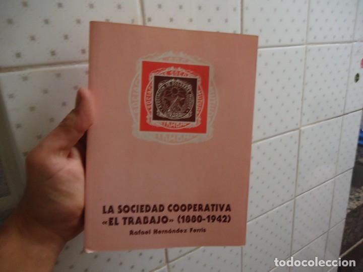 LA SOCIEDAD COOPERATIVA EL TRABAJO 1880-1942 ALCOY DE RAFAEL HERNANDEZ FERRIS (Libros de Segunda Mano - Historia Moderna)