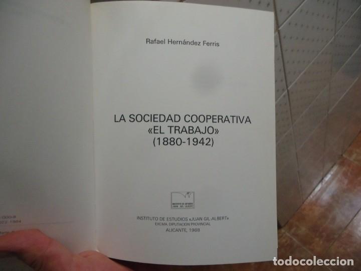 Libros de segunda mano: La sociedad cooperativa el trabajo 1880-1942 alcoy de rafael hernandez ferris - Foto 4 - 183209122