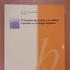 Libros de segunda mano: EL CONDADO DE ARANDA Y LA NOBLEZA ESPAÑOLA EN EL ANTIGUO REGIMEN / Mª JOSÉ CASAUS BALLESTER. Lote 183232715