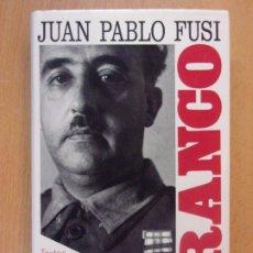 Libros de segunda mano: FRANCO / JUAN PABLO FUSI / 1986. TEXTOS DE HOY - CÍRCULO EL PAÍS. Lote 183312513