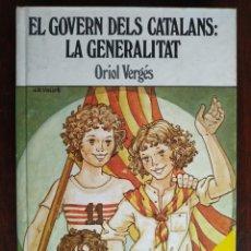 Libros de segunda mano: EL GOVERN DELS CATALANS; LA GENERALITAT DE ORIOL VERGES. ELS ORÍGENS I EL DESENVOLUPAMENT DE GENERAL. Lote 183425848