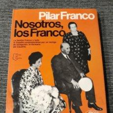 Libros de segunda mano: NOSOTROS LOS FRANCO. PILAR FRANCO. PLANETA. 1980. 4 ED.. Lote 183450533