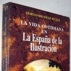 Libros de segunda mano: LA VIDA COTIDIANA EN LA ESPAÑA DE LA ILUSTRACION - FERNANDO DIAZ-PLAJA - ILUSTRADO. Lote 183470181