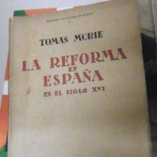 Libros de segunda mano: M'CRIE, TOMÁS: LA REFORMA EN ESPAÑA EN EL SIGLO XVI.. Lote 183582462